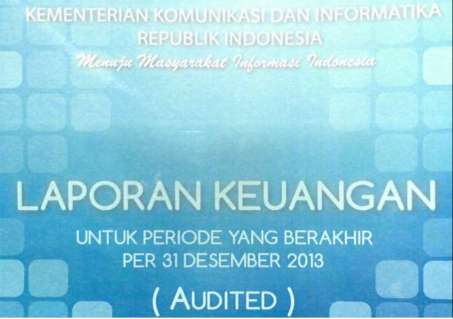 Laporan Keuangan Kementerian Komunikasi dan Informatika Tahun 2013